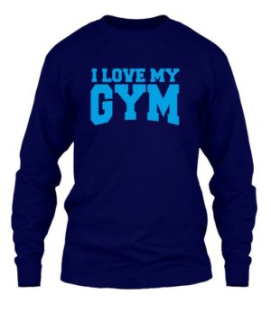 I love my gym, Men's Long Sleeves T-shirt