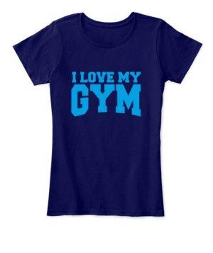 I love my gym, Women's Round Neck T-shirt