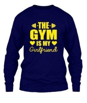 Gym is My Girlfriend, Men's Long Sleeves T-shirt