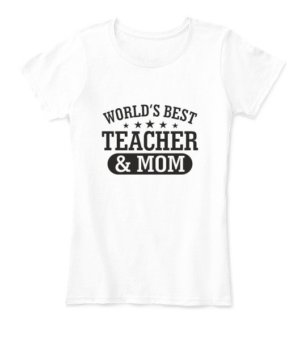 World's best teacher and mom, Women's Round Neck T-shirt