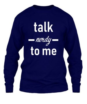 Talk nerdy to me, Women's Round Neck T-shirt
